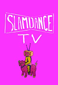 Primary photo for Slamdance TV