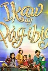 Ikaw ay pag-ibig (2011)