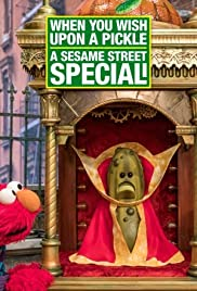 When You Wish Upon a Pickle: A Sesame Street Special Poster