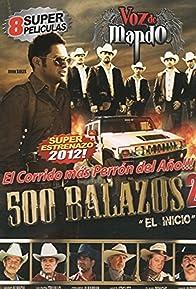 Primary photo for 500 Balazos 2 (El principio)