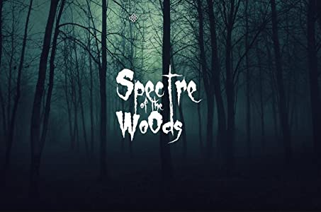 The best movies website downloads Spectre of the Woods [1280x720]