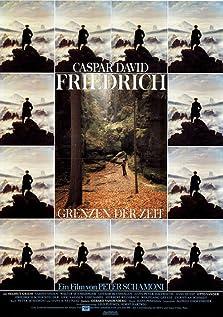 Caspar David Friedrich - Grenzen der Zeit (1986)