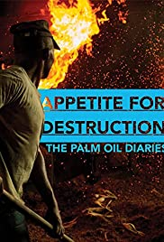 Appetite for Destruction: The Palm Oil Diaries Poster