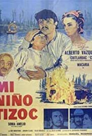 Mi niño Tizoc (1972) Poster - Movie Forum, Cast, Reviews