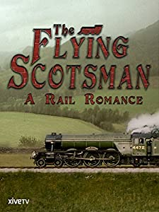 Watch up full movie The Flying Scotsman: A Rail Romance by [640x480]