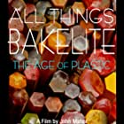 All Things Bakelite: The Age of Plastic (2018)