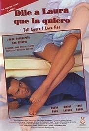 Dile a Laura que la quiero Poster