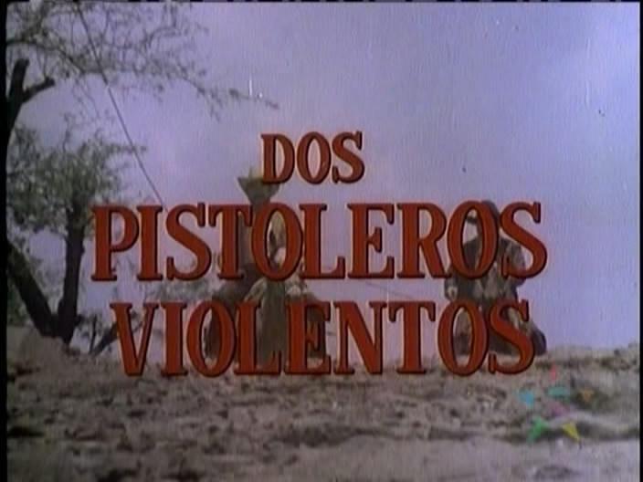 Dos pistoleros violentos ((1985))