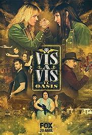 Vis a Vis: El Oasis Poster - TV Show Forum, Cast, Reviews