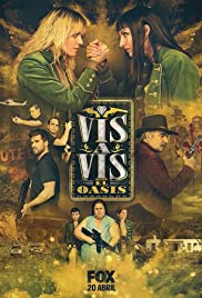 Vis a Vis: El Oasis Poster