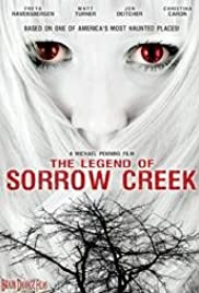 The Legend of Sorrow Creek (2007) Poster - Movie Forum, Cast, Reviews