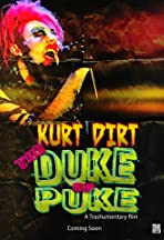 Kurt Dirt: The Duke of Puke