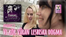 Vi kör våran lesbiska dogma