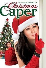Christmas Caper(2007) Poster - Movie Forum, Cast, Reviews