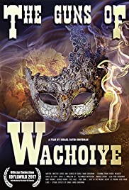 The Guns of Wachoiye Poster