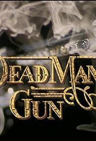 Primary photo for Dead Man's Gun