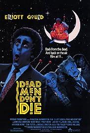 Dead Men Don't Die(1990) Poster - Movie Forum, Cast, Reviews