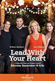 William Baldwin, Kari Matchett, Steven Love, and Amy Forsyth in Lead with Your Heart (2015)