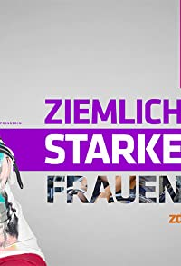 Primary photo for Ziemlich starke Frauen