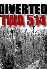 Diverted: TWA 514 (2015)