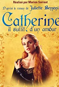 Primary photo for Catherine, il suffit d'un amour