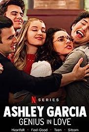 Эшли Гарсиа: гениальная и влюбленная(2020)