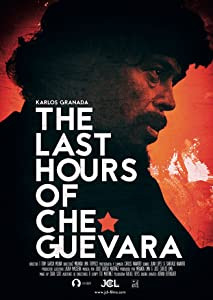Latest dvd movies downloads The Last Hours of Che Guevara [Full]