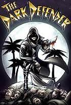 The Dark Defender