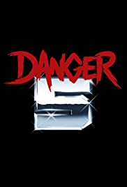 Danger 5 Poster - TV Show Forum, Cast, Reviews