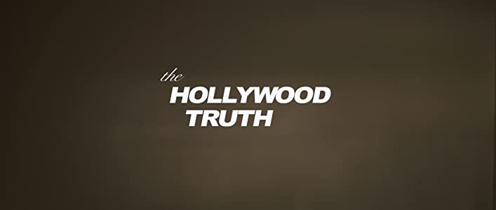 Watch new movie now The Hollywood Truth [WEBRip]