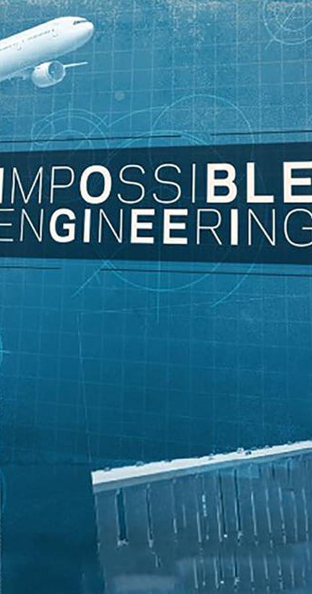 Impossible Engineering - Season 3 - IMDb