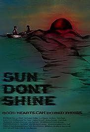 Sun Don't Shine (2012) 720p