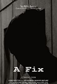A Fix(2008) Poster - Movie Forum, Cast, Reviews