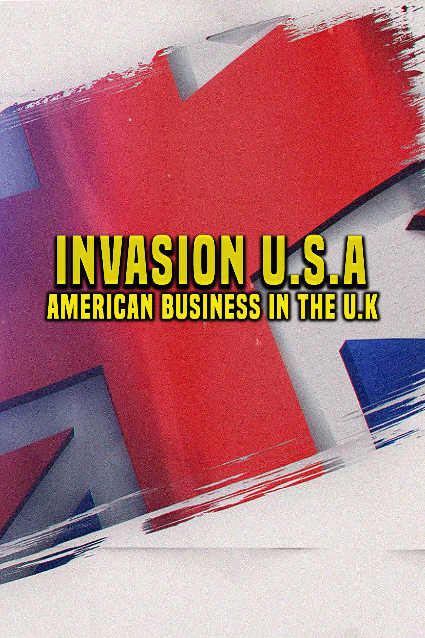 Invasion U.S.A: American Business in the U.K on FREECABLE TV