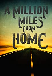 A Million Miles from Home: A Rock'n'Roll Road Movie Poster