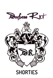 Duchess Riot Shorties Poster