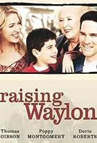 Raising Waylon