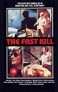 The Fast Kill
