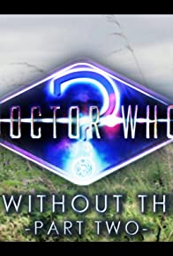 Primary photo for A World Without the Doctor - Part Two
