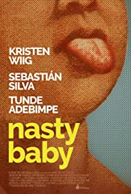 Nasty Baby (2015) Poster - Movie Forum, Cast, Reviews