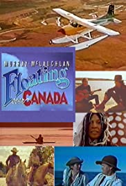 Floating over Canada with Murray Mclauchlan Poster