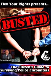 Busted: The Citizen's Guide to Surviving Police Encounters Poster
