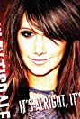 Ashley Tisdale: It's Alright, It's OK