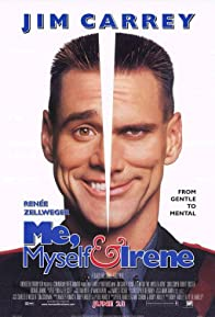Primary photo for Me, Myself & Irene