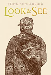Primary photo for Look & See: A Portrait of Wendell Berry
