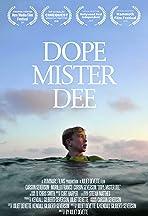 Dope Mister Dee