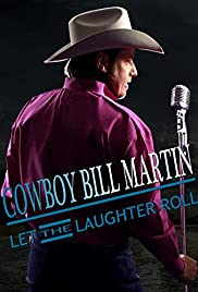 Cowboy Bill Martin: Let the Laughter Roll (2015) 1080p