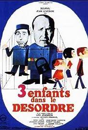 Trois enfants... dans le désordre Poster