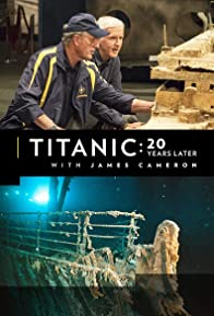 Primary photo for Titanic: 20 Years Later with James Cameron