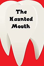 The Haunted Mouth Poster